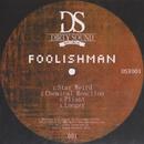 Stay Weird/Foolishman