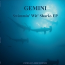Swimmin wit Sharks/Gemini