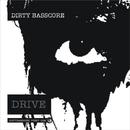Drive/Dirty Basscore