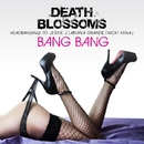 Bang Bang – Headbanging to Jessie J, Ariana Grande & Nicki Minaj/Death Blossoms