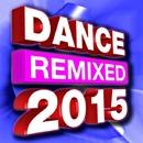 Dance 2015! Hits Remixed/Pop Factory