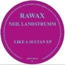 Like a Sultan/Neil Landstrumm