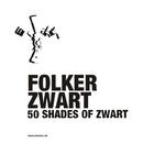 50 Shades Of Zwart/Folker Zwart