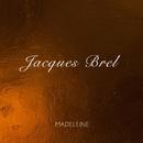 Madeleine/Jacques Brel