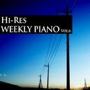 ハイレゾ・ウィークリー・ピアノ Vol.6/Weekly Piano