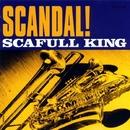 SCANDAL!/Scafull King