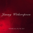 Rainbows in the Sky/Jimmy Whitherspoon