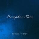 Bounce My Baby/Memphis Slim