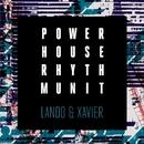 Power House Rhythm Unit/Lando & Xavier
