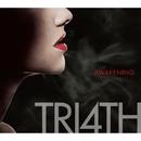 AWAKENING/TRI4TH
