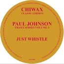Just Whistle/Paul Johnson