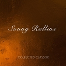 Collected Classixx/Sonny Rollins
