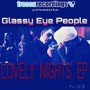 Lovely Nights EP/Glassy Eye People
