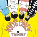 KIDS ONLY/THEロック大臣ズ