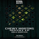 Reptile EP/Chewy Martins
