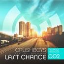 Last Chance/CRUSHBOYS feat. D.U. Ivan & Miami Beat Wave