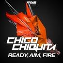 Ready, Aim, Fire/Chico Chiquita