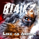 Like an Animal/Blaikz