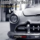 Pero Que Bonito/Latin Dirty Beats