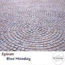 Blue Monday/Sylvan