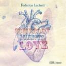 Somebody Wants Love/Federico Luchetti