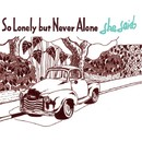 So Lonely but Never Alone/she said