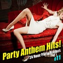 Party Anthem Hits! 011(最新クラブ・ヒット・ ベスト・カヴァー)/24 Hour Party Project