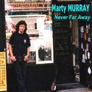 Never Far Away/Marty Murray