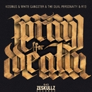 PRAY FOR DEATH/Kosinus & The Dual Personality feat. White Gangster