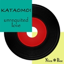 KATAOMOI (unrequited love) feat.Lily/Nice*Bee