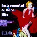 Instrumental & Vocal Hits/B.B.M.