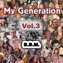 My Generation Vol. 3/B.B.M.