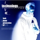 Look Down Generation - EP/Technology Scum