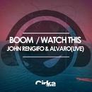 WATCH THIS / BOOM/JOHN RENGIFO