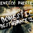 Domestic Disturbance EP/Enrico Fuerte