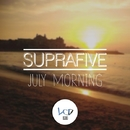 July Morning/Suprafive