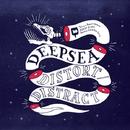 Distort Distract/Deepsea