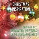 Xmas Inspiration: Christmas in Italy/The Mandolin and Strings of The San Remo Players