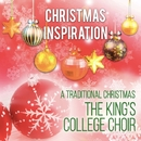Xmas Inspiration: A Traditional Christmas/The King's College Choir