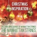 Xmas Inspiration: The Christmas Sounds of Manhattan Strings/The Manhattan Strings