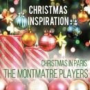 Xmas Inspiration: Christmas in Paris/The Montmatre Players