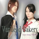 Love Song/Vandead bakery
