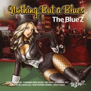 Nothing But a Blues/The Blue'Z