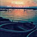 Mr. Go My Way/FORESTALL