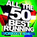 All the 50 Best Running - Workout Remixes/Superwork