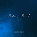 Lemon Tree/Peter, Paul & Mary