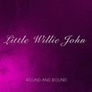 Round and Round/Little Willie John