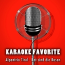 Rot sind die Rosen (Karaoke Version) [Originally Performed By Alpentrio Tirol]/Anna Gramm