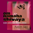Om Namaha Shivaya/Robert Gass and On Wings of Song