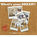 What's your DREAM ?/サニー久保田とオールドラッキーボーイズ
